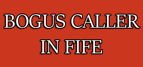 bogus caller around fife